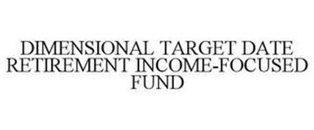 DIMENSIONAL TARGET DATE RETIREMENT INCOME-FOCUSED FUND