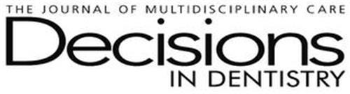 THE JOURNAL OF MULTIDISCIPLINARY CARE DECISIONS IN DENTISTRY