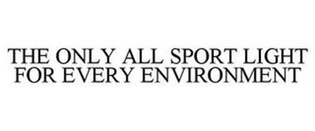 THE ONLY ALL SPORT LIGHT FOR EVERY ENVIRONMENT