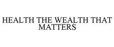 HEALTH THE WEALTH THAT MATTERS