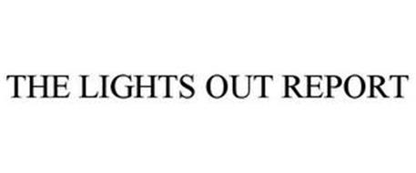 THE LIGHTS OUT REPORT