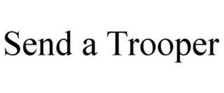 SEND A TROOPER