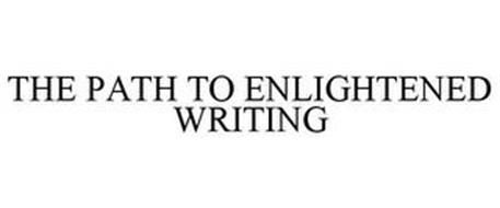 THE PATH TO ENLIGHTENED WRITING