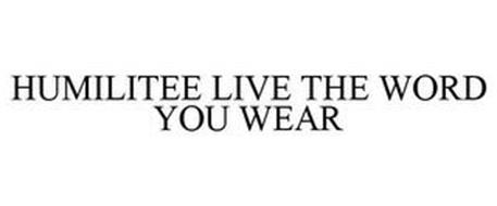 HUMILITEE LIVE THE WORD YOU WEAR