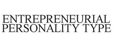 ENTREPRENEURIAL PERSONALITY TYPE