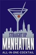 STRAIGHT UP MANHATTAN ALL IN ONE COCKTAIL
