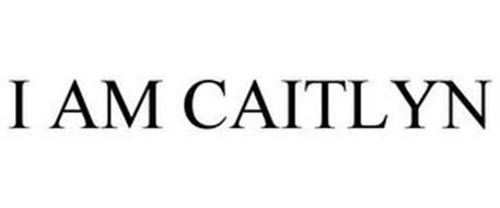 I AM CAITLYN