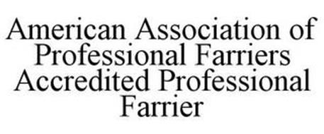 AMERICAN ASSOCIATION OF PROFESSIONAL FARRIERS ACCREDITED PROFESSIONAL FARRIER