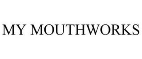 MY MOUTHWORKS