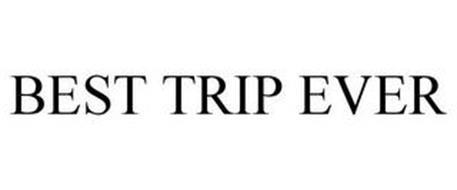 BEST TRIP EVER