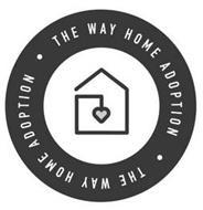 · THE WAY HOME ADOPTION · THE WAY HOME ADOPTION