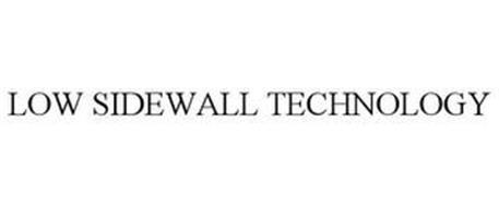 LOW SIDEWALL TECHNOLOGY