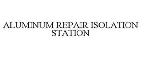 ALUMINUM REPAIR ISOLATION STATION