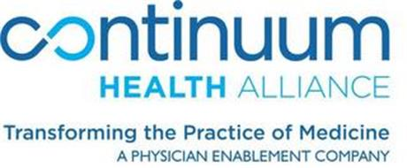 CONTINUUM HEALTH ALLIANCE TRANSFORMING THE PRACTICE OF MEDICINE A PHYSICIAN ENABLEMENT COMPANY
