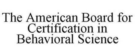 THE AMERICAN BOARD FOR CERTIFICATION IN BEHAVIORAL SCIENCE