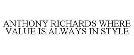 ANTHONY RICHARDS WHERE VALUE IS ALWAYS IN STYLE
