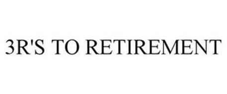 3R'S TO RETIREMENT