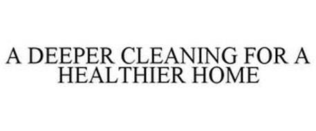 A DEEPER CLEANING FOR A HEALTHIER HOME