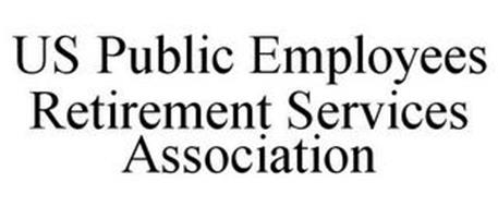 US PUBLIC EMPLOYEES RETIREMENT SERVICES ASSOCIATION