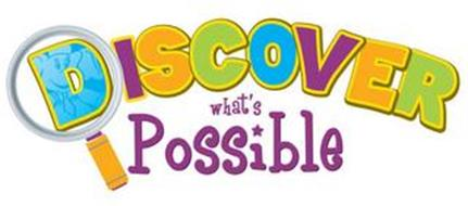 DISCOVER WHAT'S POSSIBLE