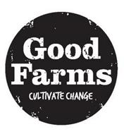 GOOD FARMS CULTIVATE CHANGE