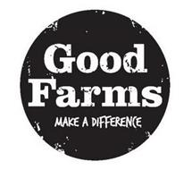 GOOD FARMS MAKE A DIFFERENCE