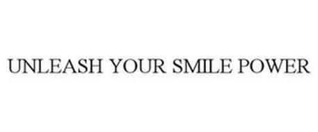 UNLEASH YOUR SMILE POWER