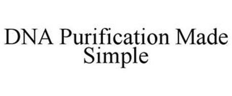 DNA PURIFICATION MADE SIMPLE
