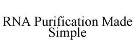 RNA PURIFICATION MADE SIMPLE