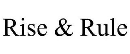 RISE & RULE