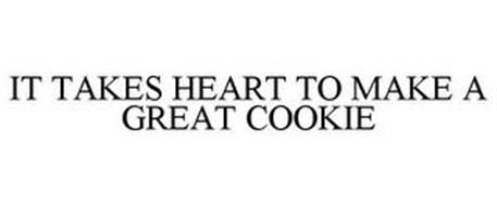 IT TAKES HEART TO MAKE A GREAT COOKIE