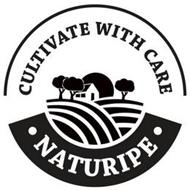 CULTIVATE WITH CARE · NATURIPE ·