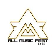 AM ALL MUSIC FEST BY BE