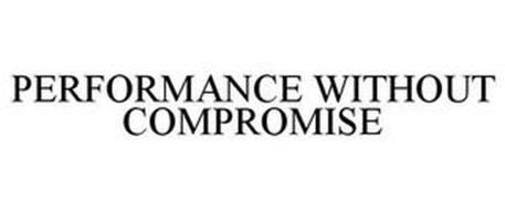 PERFORMANCE WITHOUT COMPROMISE
