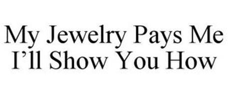 MY JEWELRY PAYS ME I'LL SHOW YOU HOW