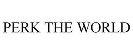 PERK THE WORLD