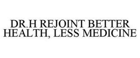 DR.H REJOINT BETTER HEALTH, LESS MEDICINE