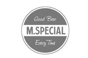 GOOD BEER M.SPECIAL EVERY TIME