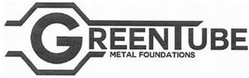 GREENTUBE METAL FOUNDATIONS