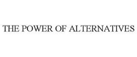 THE POWER OF ALTERNATIVES