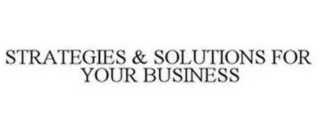STRATEGIES & SOLUTIONS FOR YOUR BUSINESS