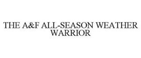 THE A&F ALL-SEASON WEATHER WARRIOR