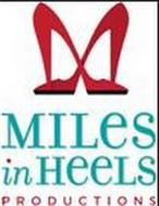 MILES IN HEELS PRODUCTIONS