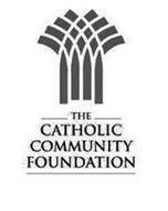 THE CATHOLIC COMMUNITY FOUNDATION