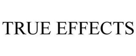 TRUE EFFECTS