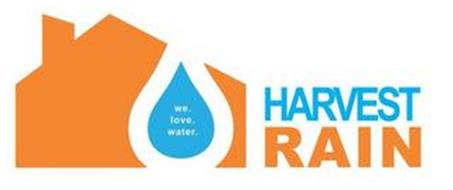 HARVEST RAIN WE. LOVE. WATER.