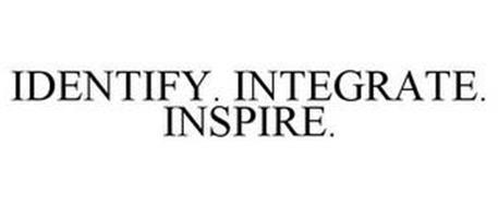 IDENTIFY. INTEGRATE. INSPIRE.