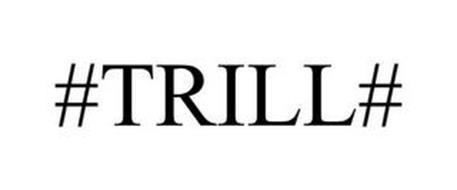 #TRILL#