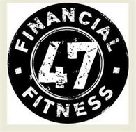 FINANCIAL FITNESS 47