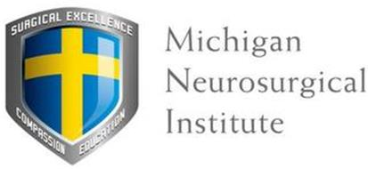 MICHIGAN NEUROSURGICAL INSTITUTE SURGICAL EXCELLENCE, COMPASSION, EDUCATION